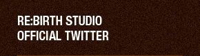 RE:BIRTH STUDIO OFFICIAL TWITTER